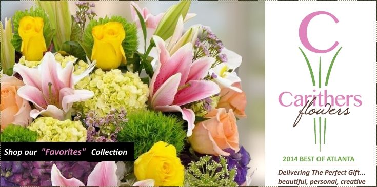 Voted Best Florist in Atlanta GA, Carithers Flowers, Local & Family-Owned over 40 Years