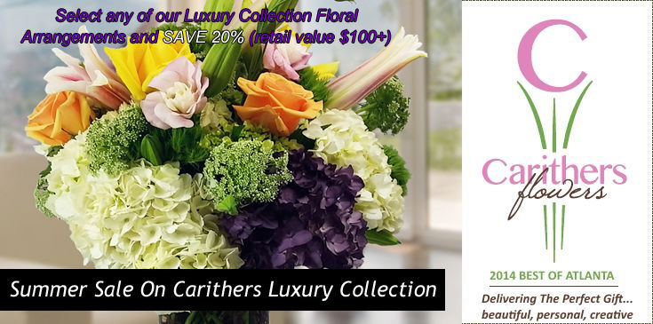 Carithers Flowers is offering a Summer Sale on our top of the line Luxury Floral Collection. Save 20% on any Luxury Arrangement.